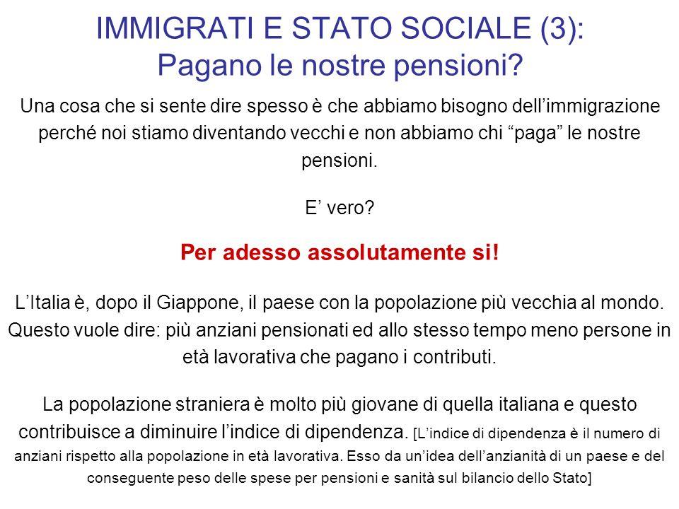 IMMIGRATI E STATO SOCIALE (3): Pagano le nostre pensioni