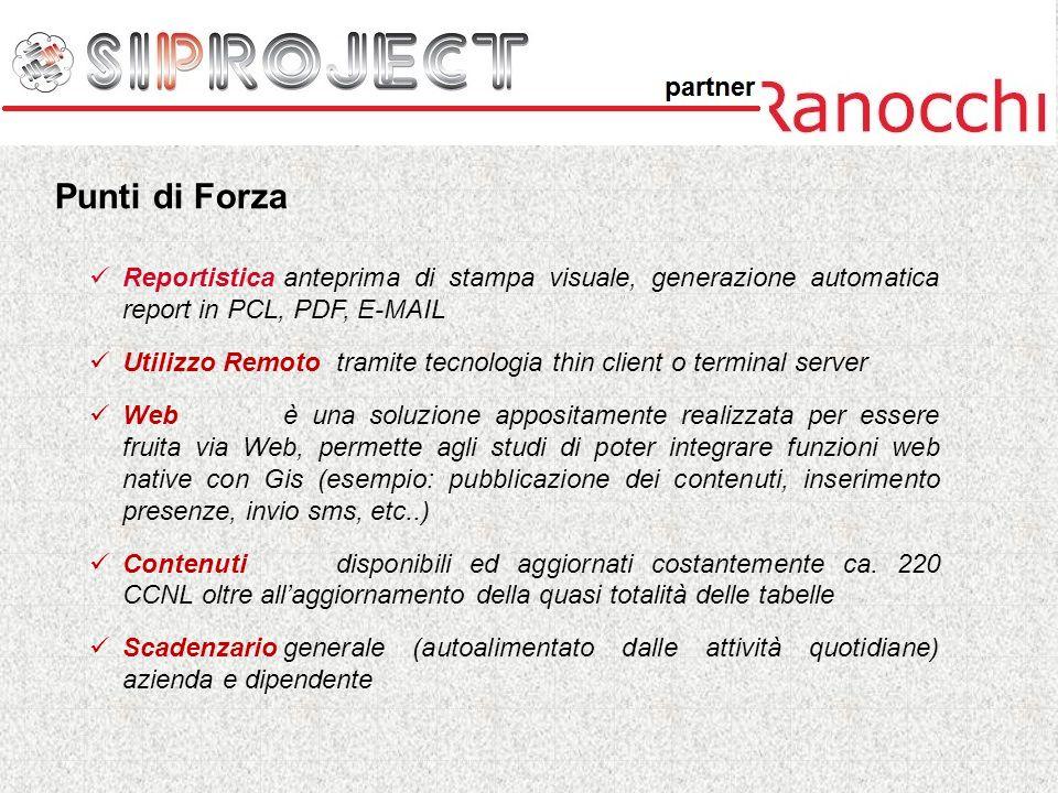 Punti di Forza Reportistica anteprima di stampa visuale, generazione automatica report in PCL, PDF, E-MAIL.