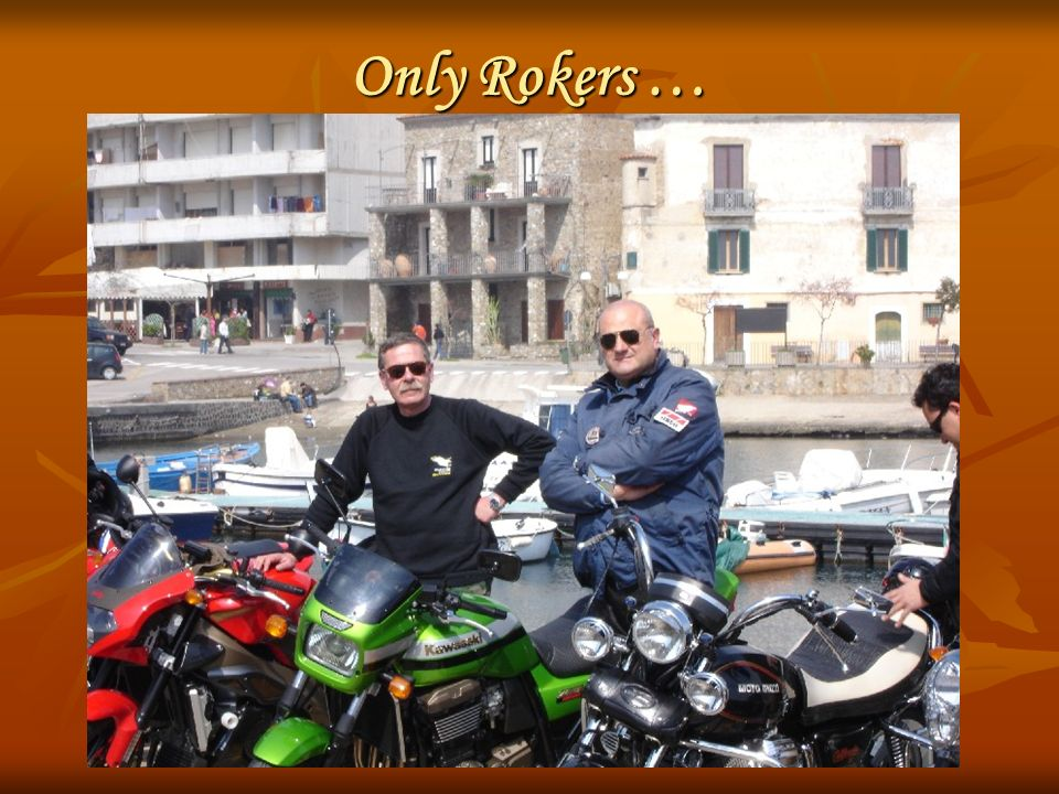 Only Rokers … MITICO O PRESIDENTE