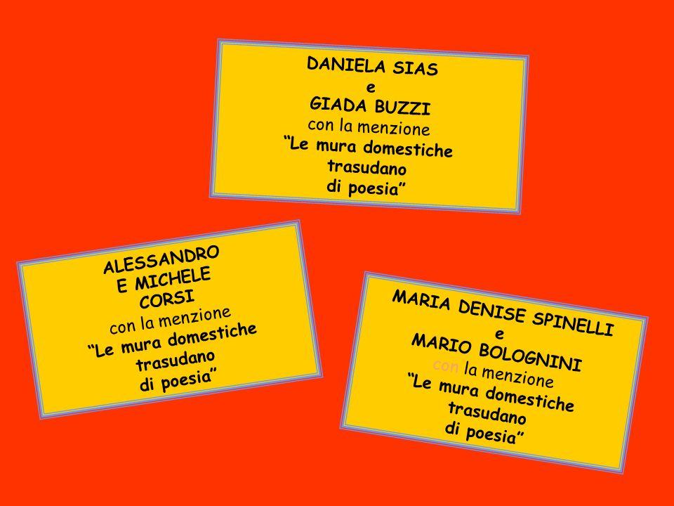DANIELA SIAS e. GIADA BUZZI. con la menzione. Le mura domestiche. trasudano. di poesia ALESSANDRO.