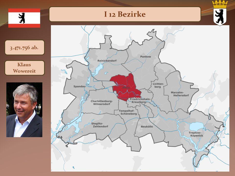 I 12 Bezirke 3.471.756 ab. Klaus Wowereit