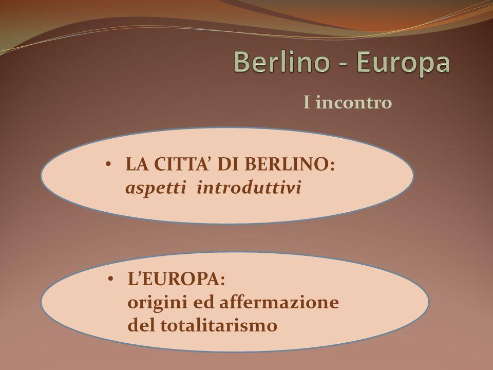 Berlino - Europa I incontro LA CITTA' DI BERLINO: aspetti introduttivi