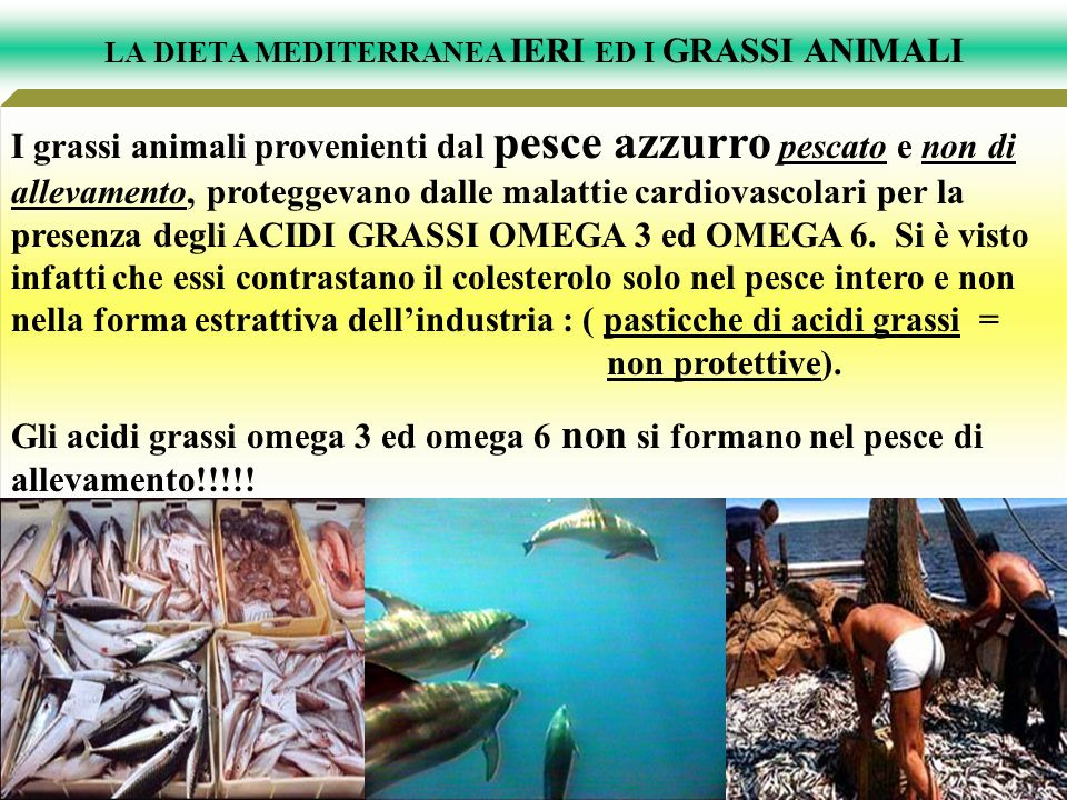 LA DIETA MEDITERRANEA IERI ED I GRASSI ANIMALI