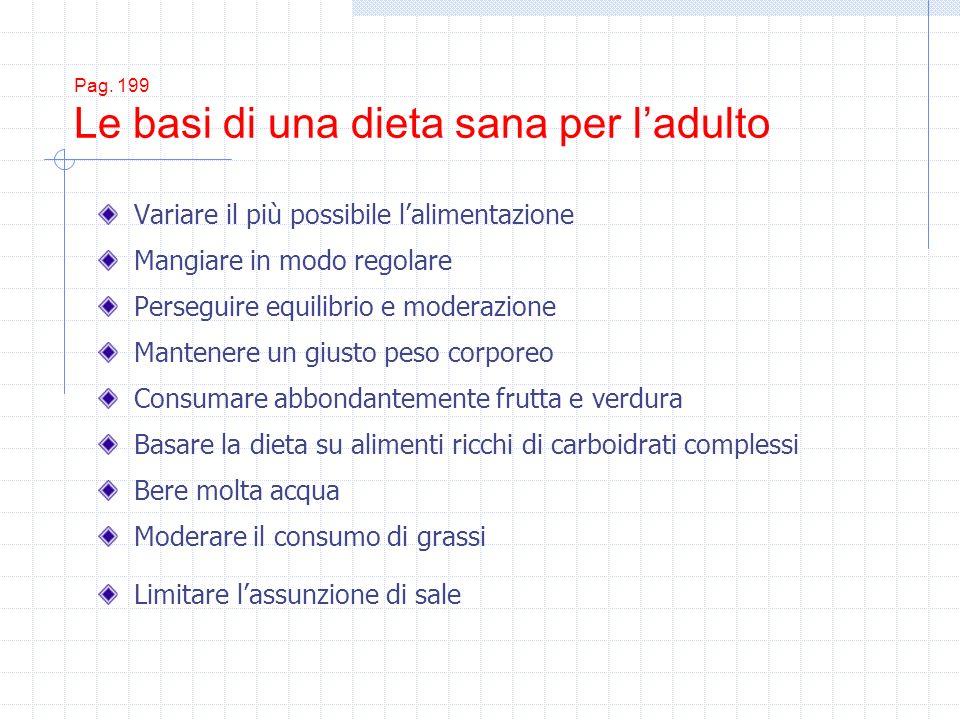 Pag. 199 Le basi di una dieta sana per l'adulto