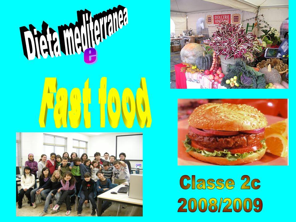 Dieta mediterranea e Fast food Classe 2c 2008/2009