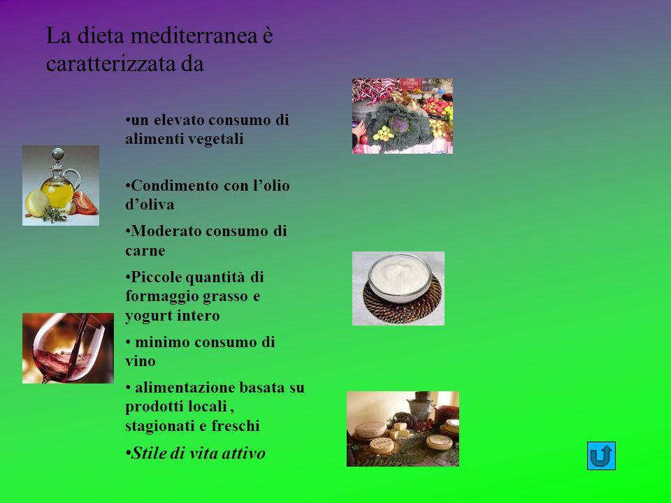 La dieta mediterranea è caratterizzata da