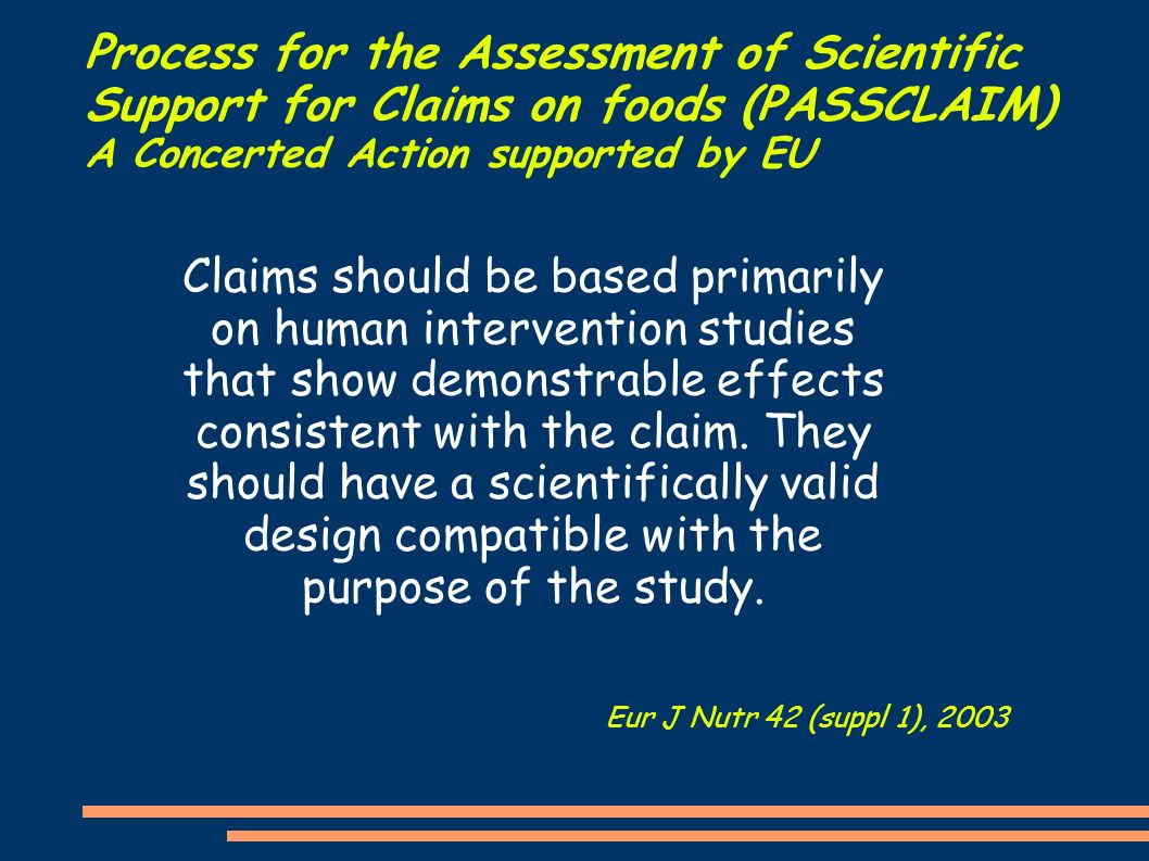 Process for the Assessment of Scientific Support for Claims on foods (PASSCLAIM) A Concerted Action supported by EU
