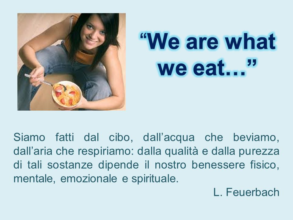 We are what we eat…