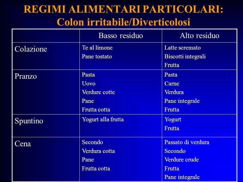 REGIMI ALIMENTARI PARTICOLARI: Colon irritabile/Diverticolosi