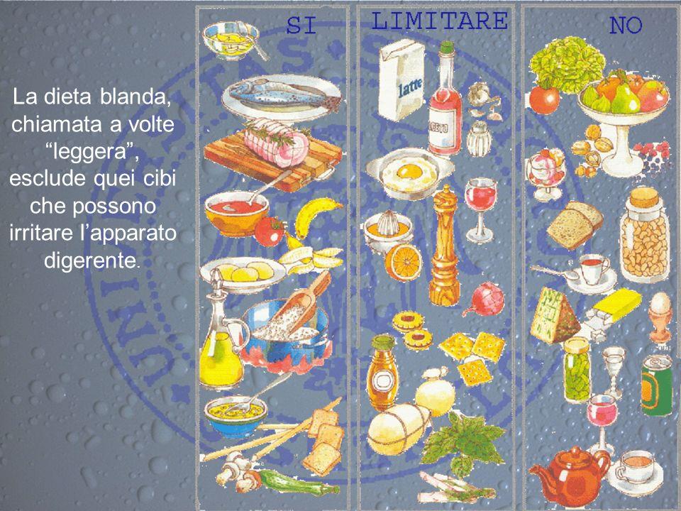 La dieta blanda, chiamata a volte leggera , esclude quei cibi che possono irritare l'apparato digerente.