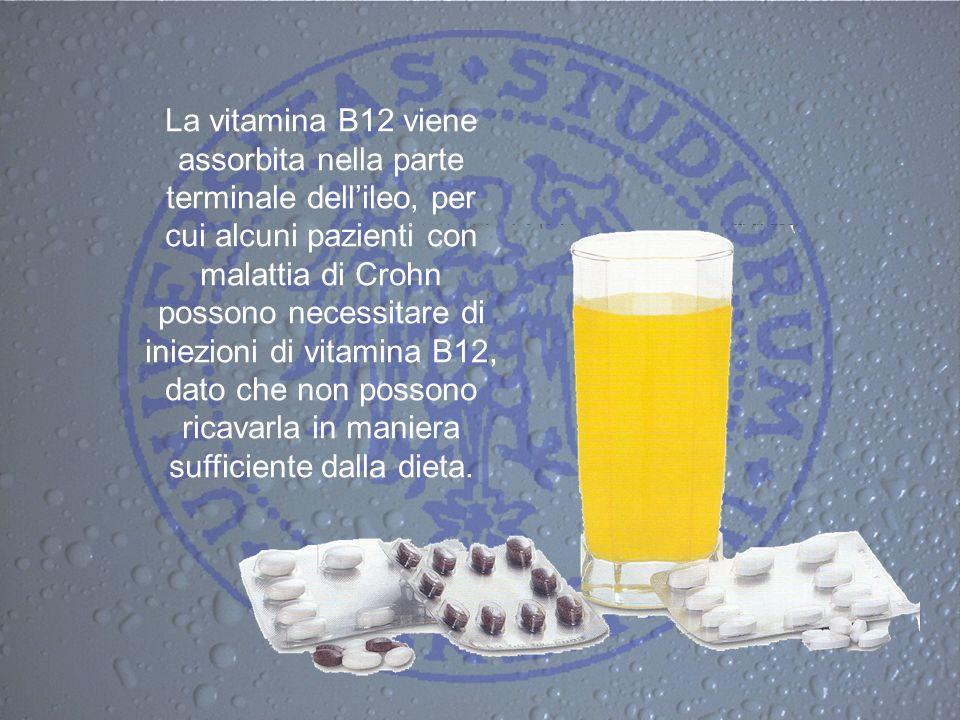 La vitamina B12 viene assorbita nella parte terminale dell'ileo, per cui alcuni pazienti con malattia di Crohn possono necessitare di iniezioni di vitamina B12, dato che non possono ricavarla in maniera sufficiente dalla dieta.