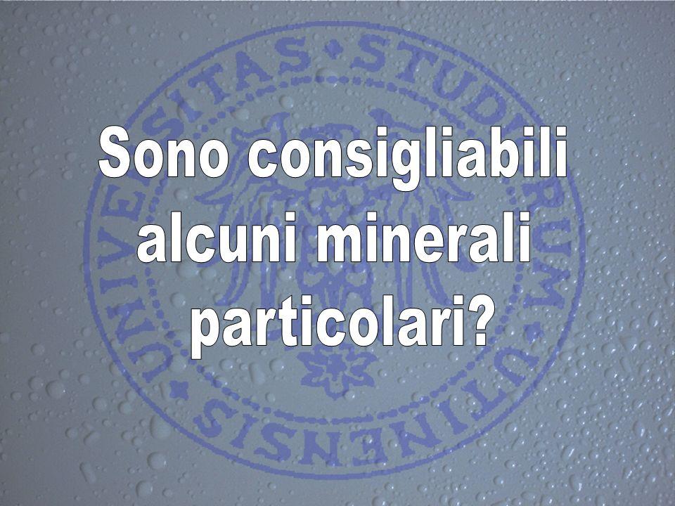 Sono consigliabili alcuni minerali particolari