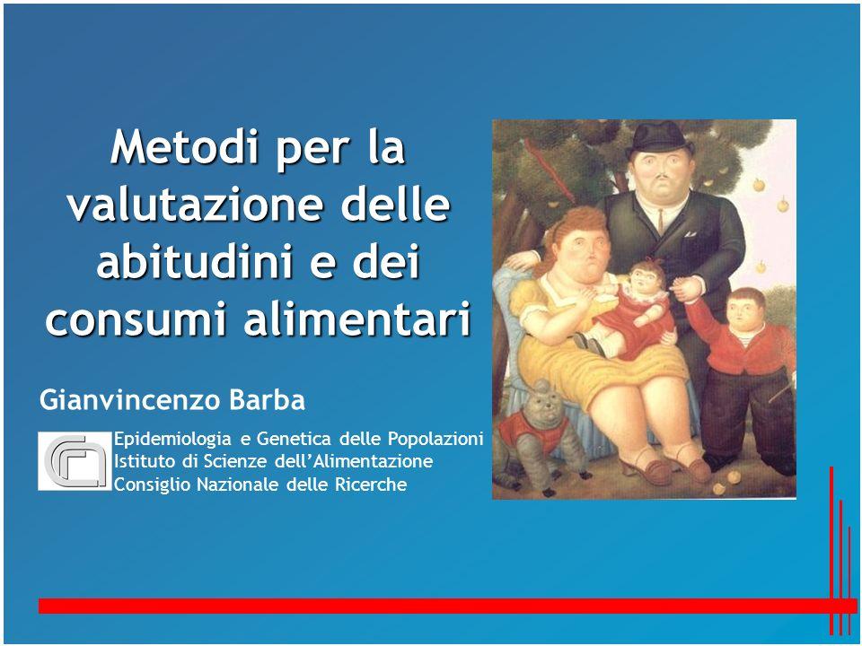 Metodi per la valutazione delle abitudini e dei consumi alimentari
