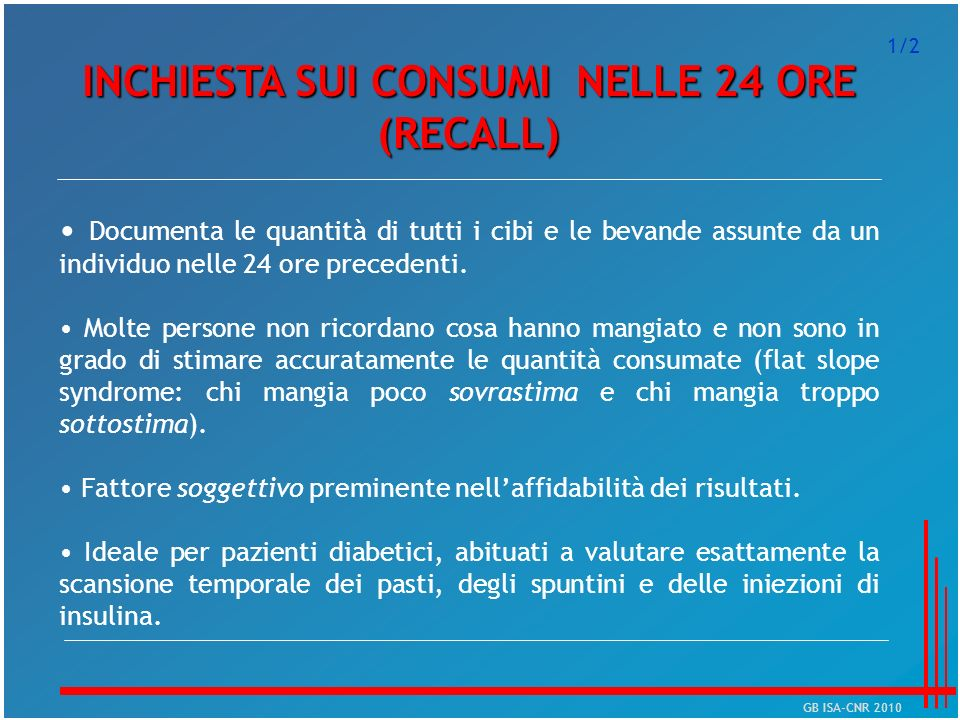 INCHIESTA SUI CONSUMI NELLE 24 ORE (RECALL)