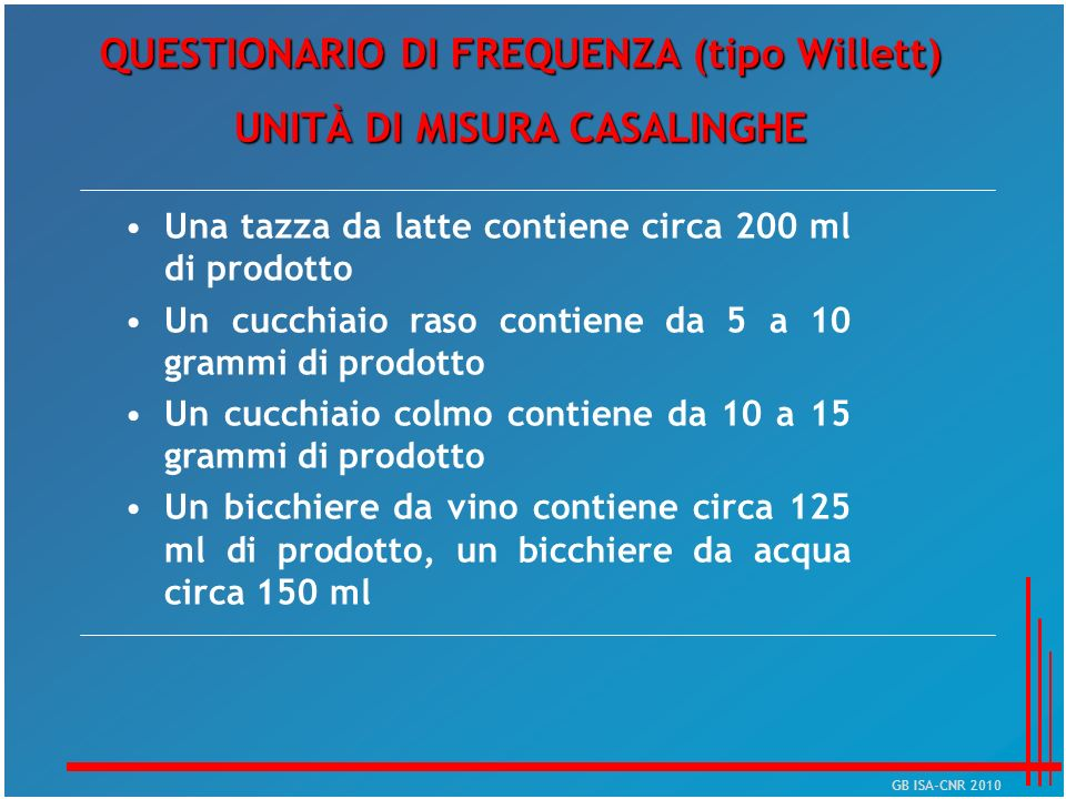QUESTIONARIO DI FREQUENZA (tipo Willett) UNITÀ DI MISURA CASALINGHE