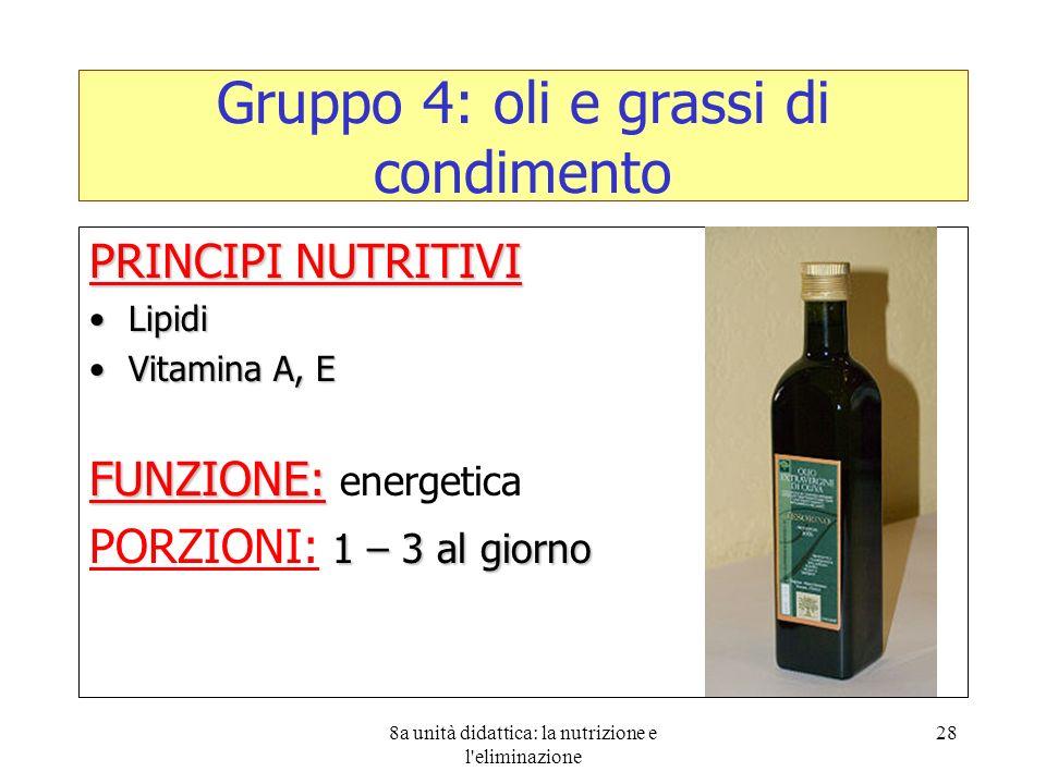 Gruppo 4: oli e grassi di condimento