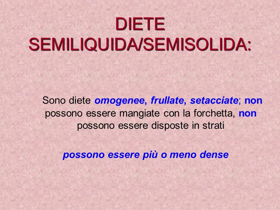 DIETE SEMILIQUIDA/SEMISOLIDA: