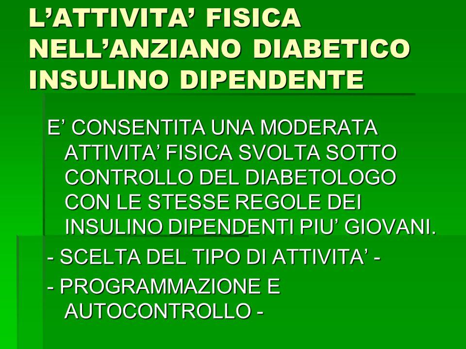 L'ATTIVITA' FISICA NELL'ANZIANO DIABETICO INSULINO DIPENDENTE