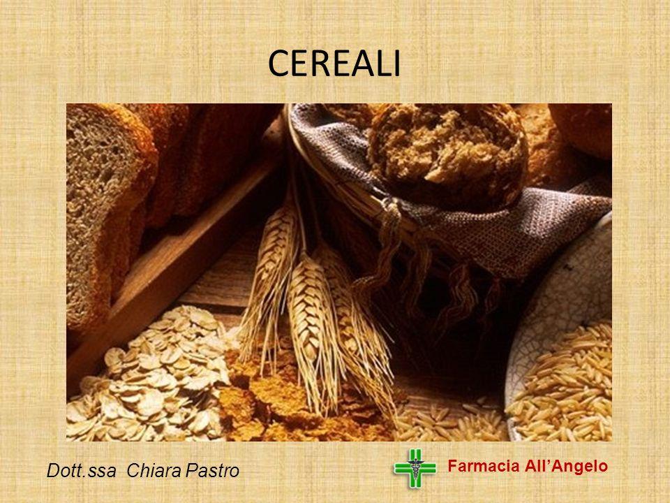 CEREALI Dott.ssa Chiara Pastro Farmacia All'Angelo