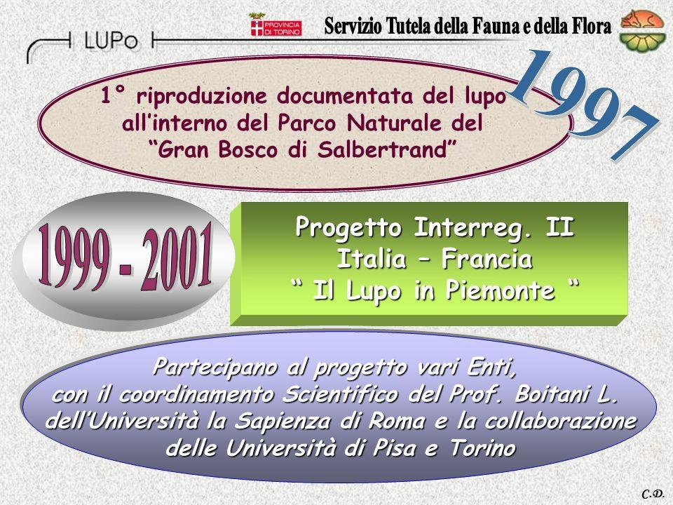 1997 1999 - 2001 Progetto Interreg. II Italia – Francia