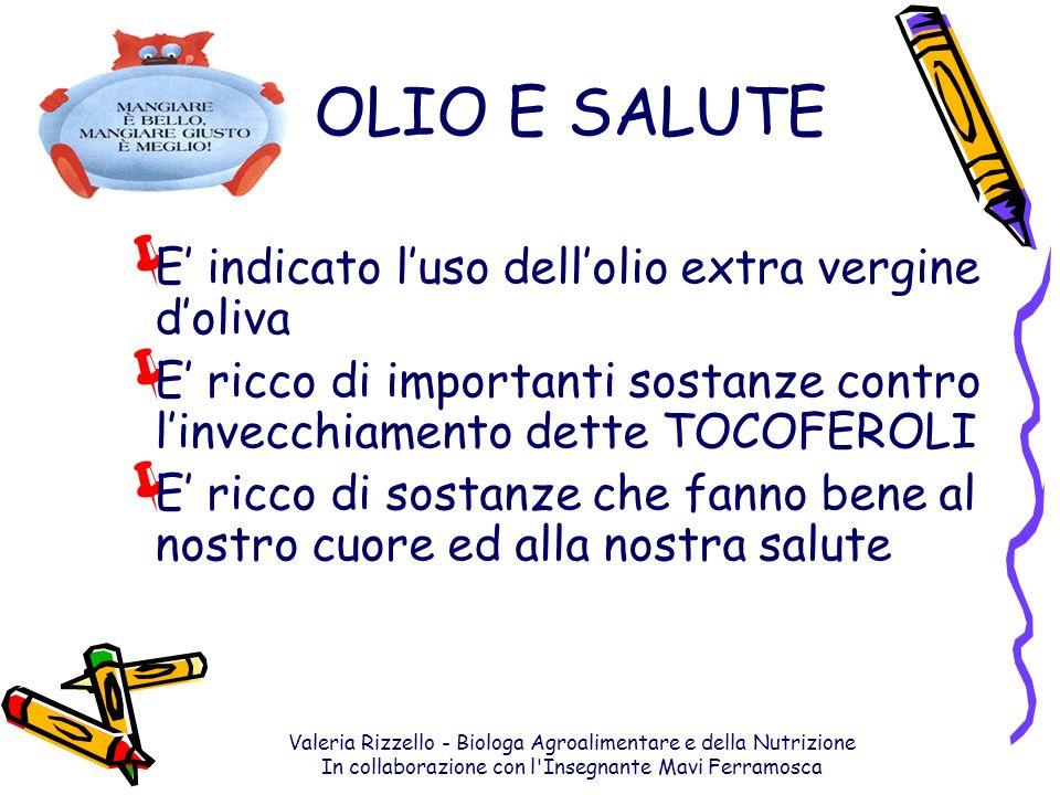 OLIO E SALUTE E' indicato l'uso dell'olio extra vergine d'oliva
