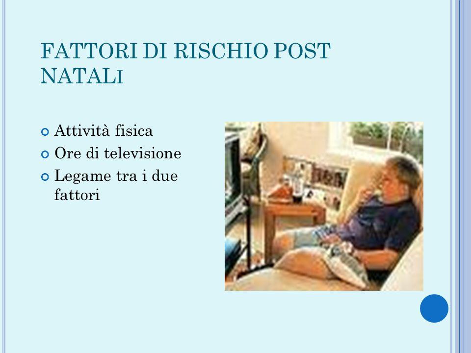 FATTORI DI RISCHIO POST NATALI