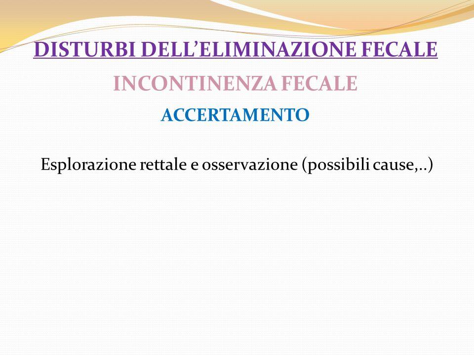 disturbi dell'eliminazione fecale INCONTINENZA FECALE ACCERTAMENTO