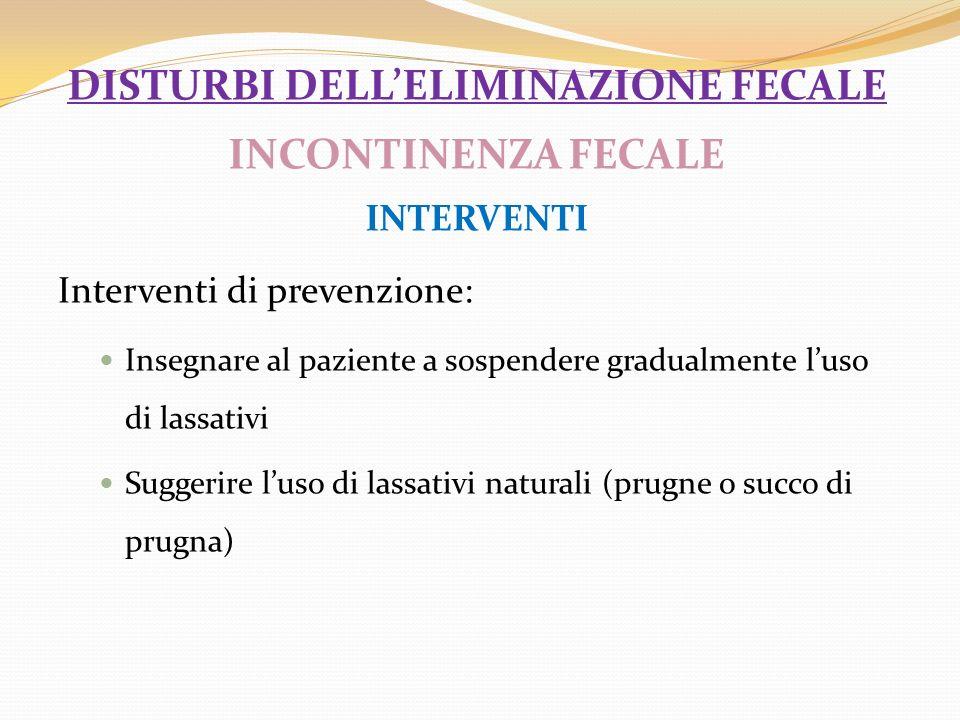 disturbi dell'eliminazione fecale INCONTINENZA FECALE INTERVENTI