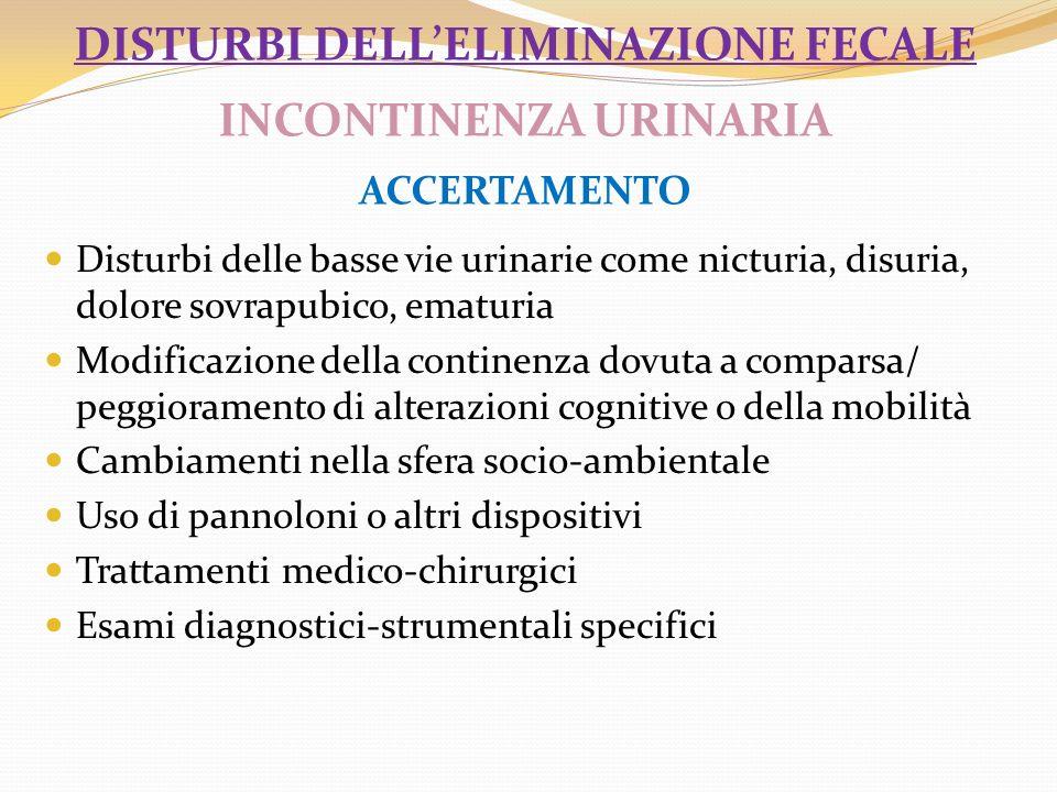 disturbi dell'eliminazione fecale INCONTINENZA URINARIA ACCERTAMENTO