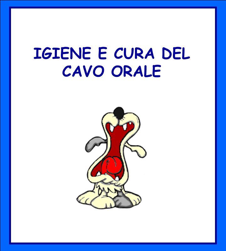 IGIENE E CURA DEL CAVO ORALE