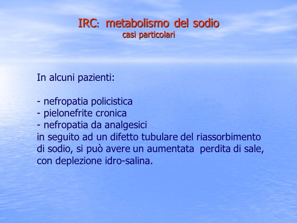 IRC: metabolismo del sodio casi particolari
