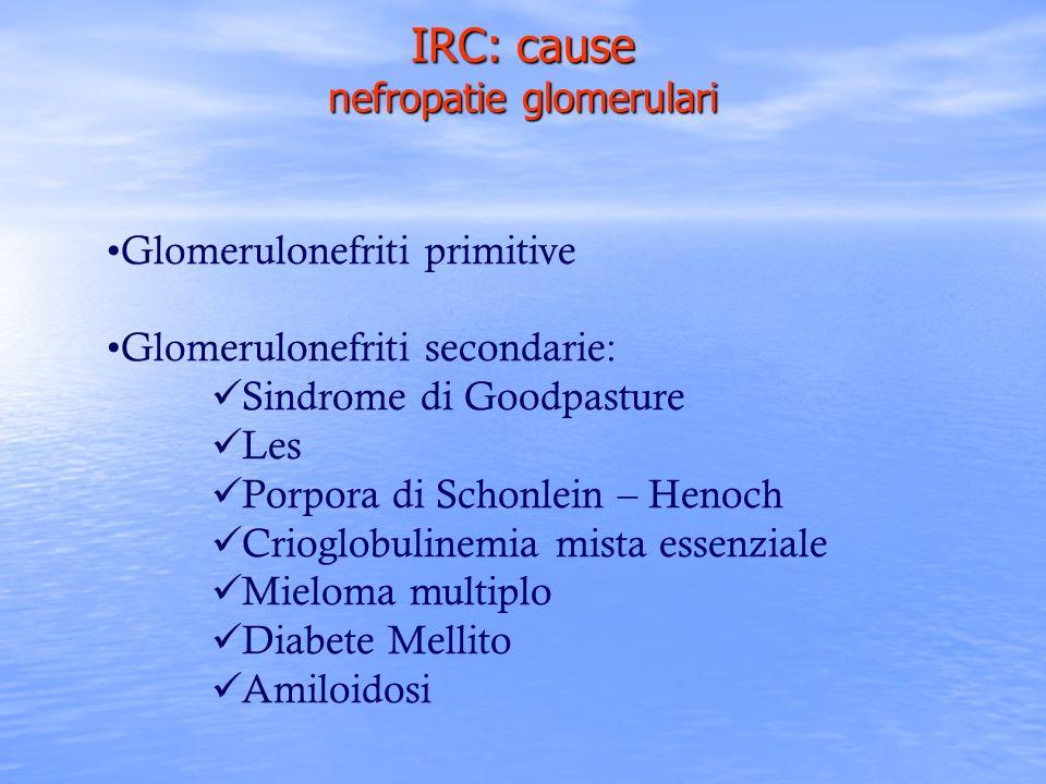 IRC: cause nefropatie glomerulari