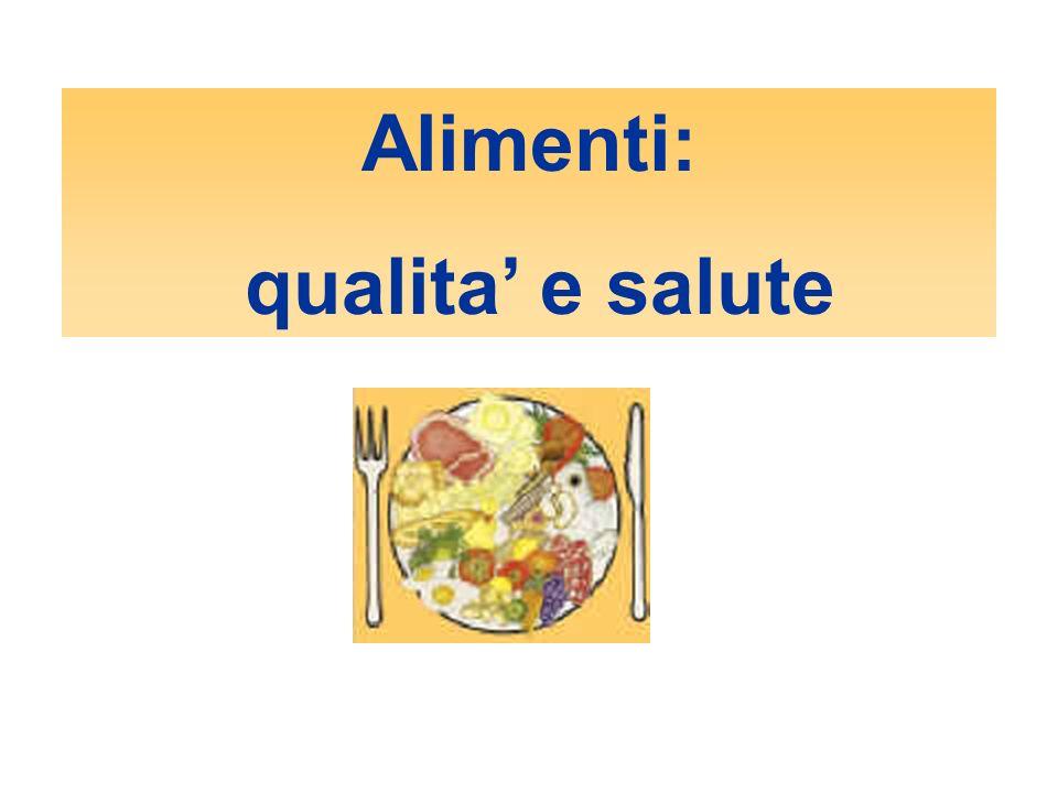 Alimenti: qualita' e salute