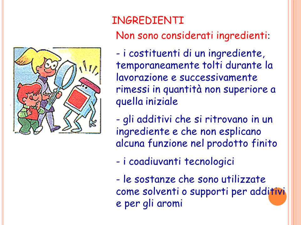INGREDIENTI Non sono considerati ingredienti: