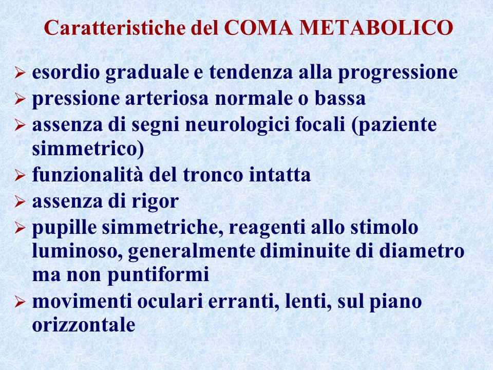 Caratteristiche del COMA METABOLICO