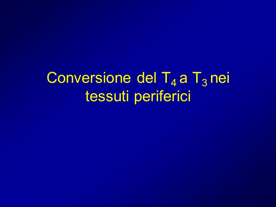 Conversione del T4 a T3 nei tessuti periferici