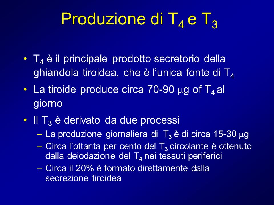 Produzione di T4 e T3 T4 è il principale prodotto secretorio della ghiandola tiroidea, che è l'unica fonte di T4.