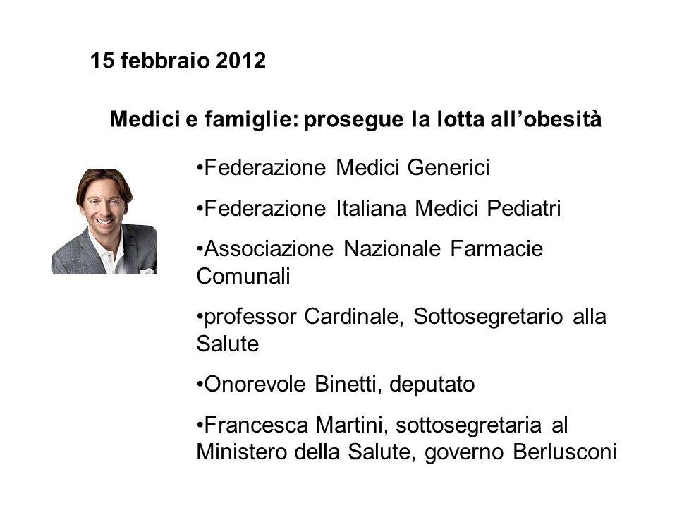 15 febbraio 2012 Medici e famiglie: prosegue la lotta all'obesità. Federazione Medici Generici. Federazione Italiana Medici Pediatri.