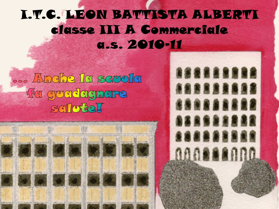 I.T.C. LEON BATTISTA ALBERTI classe III A Commerciale a.s. 2010-11