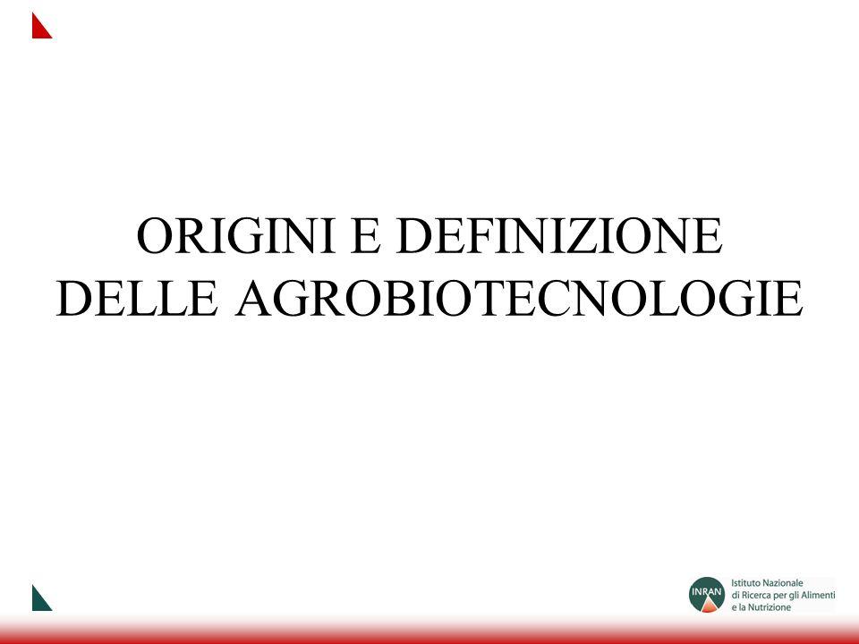 ORIGINI E DEFINIZIONE DELLE AGROBIOTECNOLOGIE