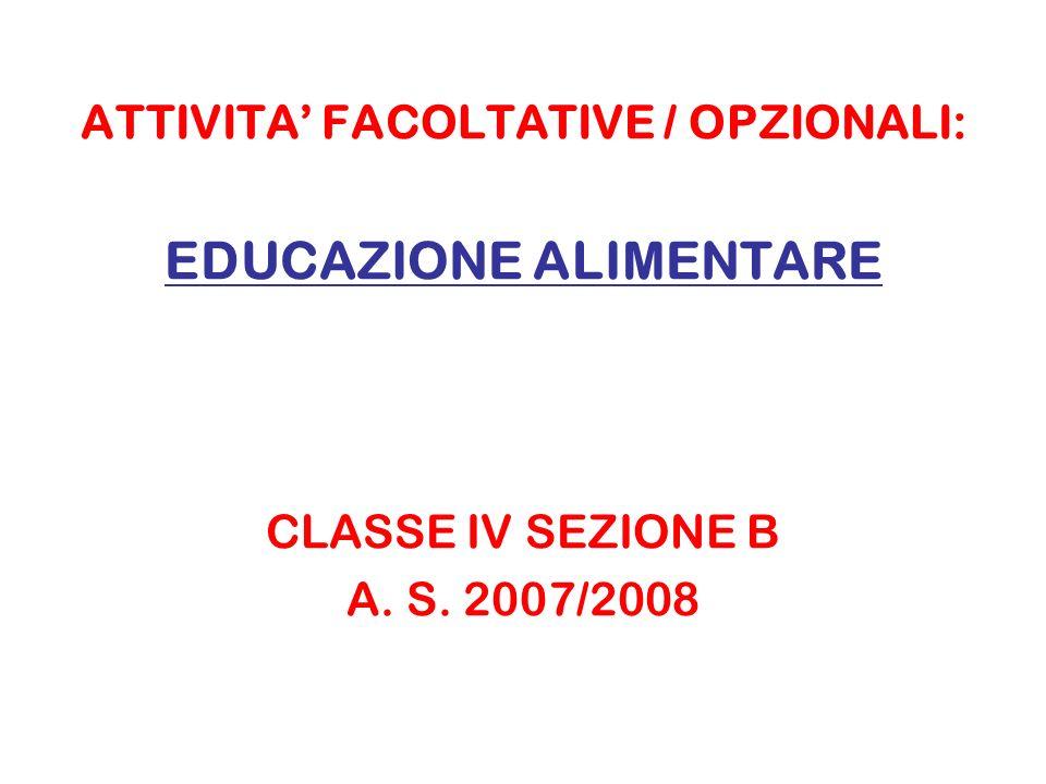 ATTIVITA' FACOLTATIVE / OPZIONALI: EDUCAZIONE ALIMENTARE