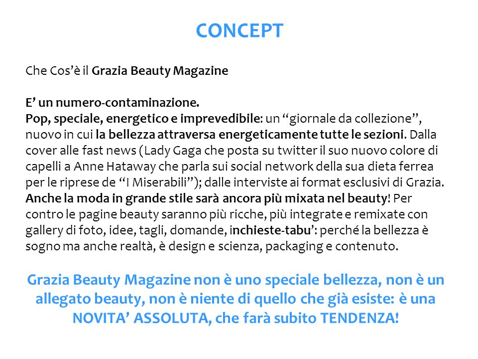 CONCEPTChe Cos'è il Grazia Beauty Magazine. E' un numero-contaminazione.
