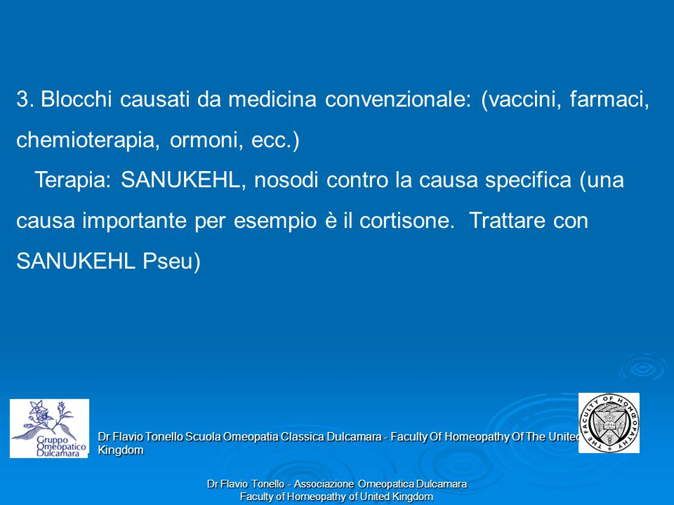 3. Blocchi causati da medicina convenzionale: (vaccini, farmaci, chemioterapia, ormoni, ecc.)