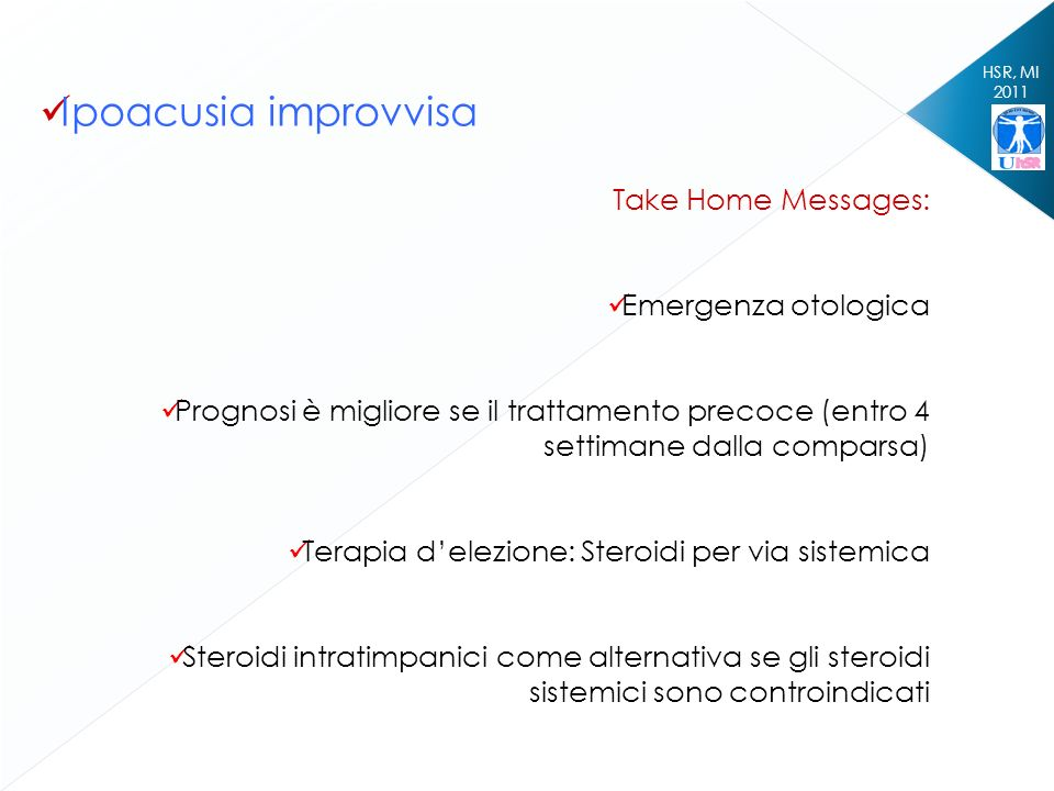 Ipoacusia improvvisa Take Home Messages: Emergenza otologica
