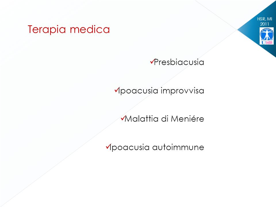 Terapia medica Presbiacusia Ipoacusia improvvisa Malattia di Meniére