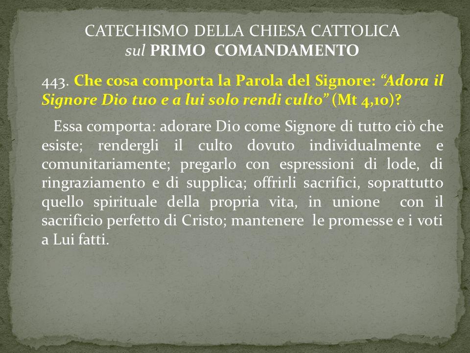 CATECHISMO DELLA CHIESA CATTOLICA sul PRIMO COMANDAMENTO