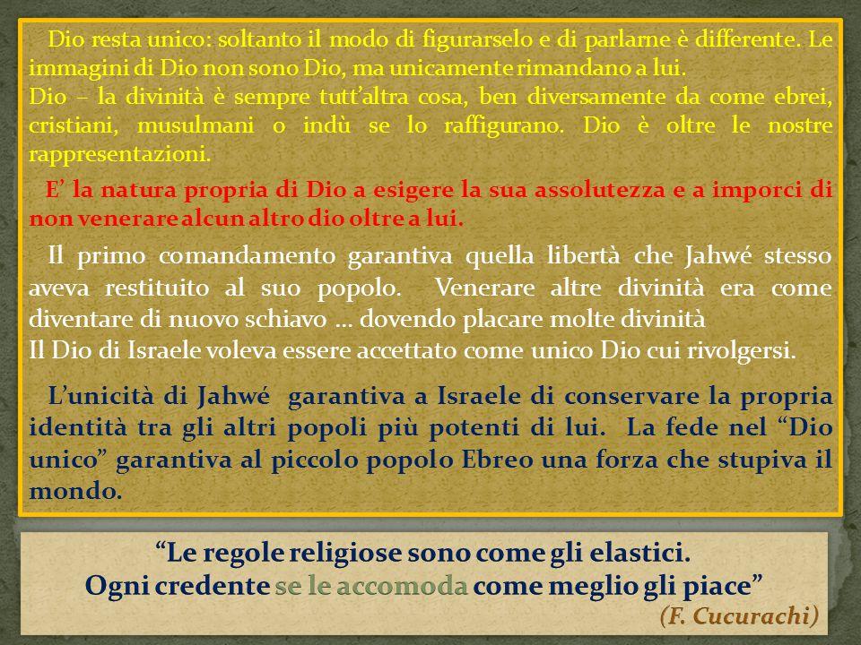Le regole religiose sono come gli elastici.