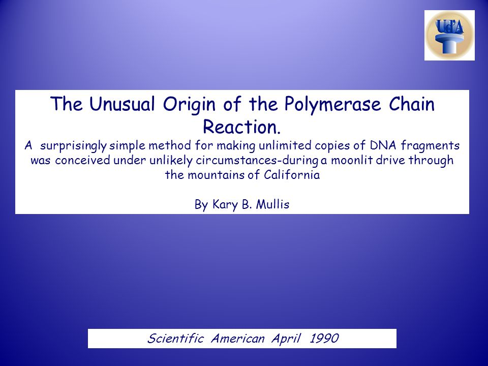 The Unusual Origin of the Polymerase Chain Reaction.