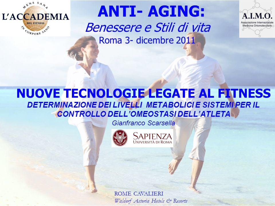 ANTI- AGING: Benessere e Stili di vita Roma 3- dicembre 2011