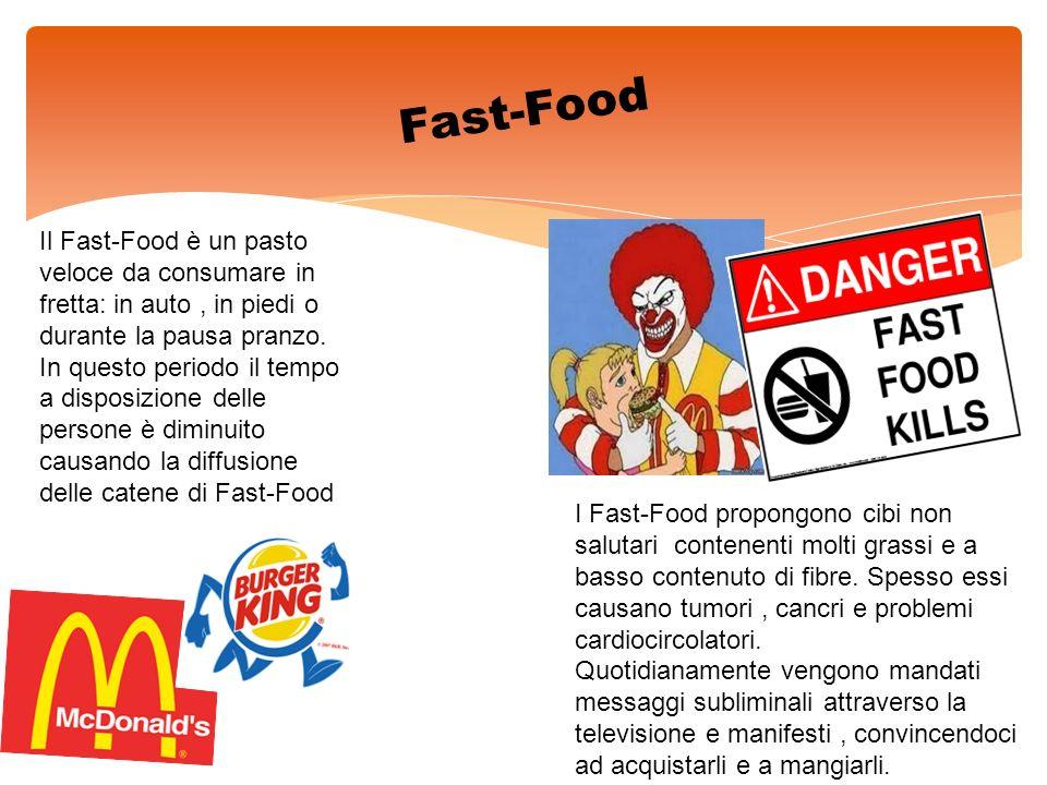 Fast-Food Il Fast-Food è un pasto veloce da consumare in fretta: in auto , in piedi o durante la pausa pranzo.